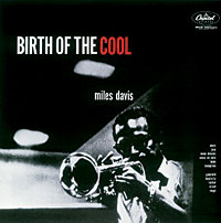 Miles Davis, *Birth of the Cool*