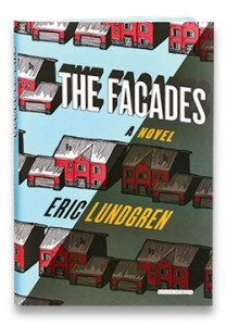 "Eric Lundgren, MFA '06, recently published his first novel, ""The Facades."""