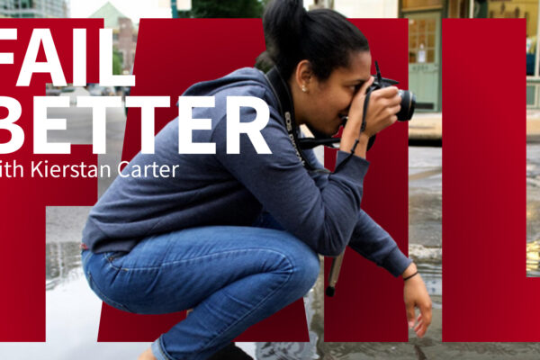 Fail Better: Kierstan Carter