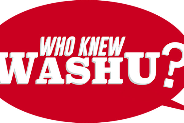 Who Knew WashU? 10.24.18