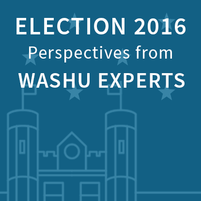 Election 2016: Perspectives from WashU experts.