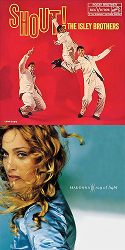 "Album covers for""Shout"" by The Isley Brothers and ""Ray of LIght"" by Madonna,"