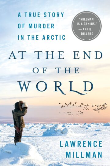 At the End of the World, by Lawrence Millman