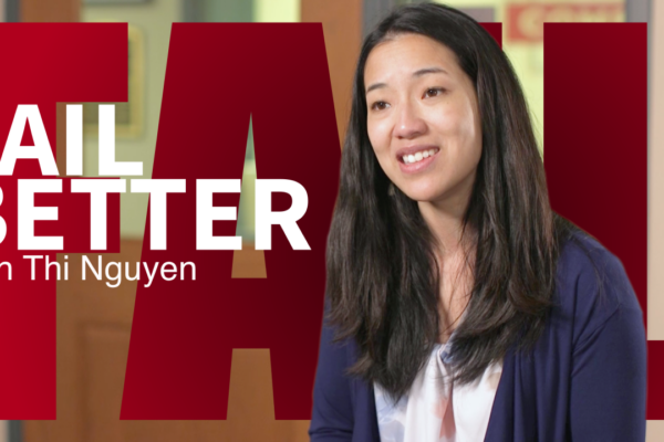 Fail Better: Thi Nguyen