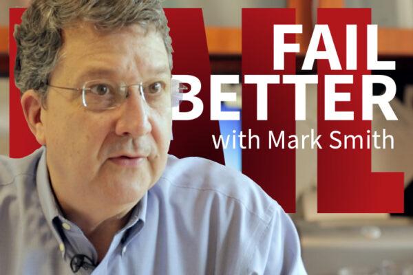 FailBetter with Mark Smith