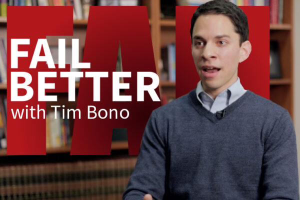 Fail Better with Tim Bono
