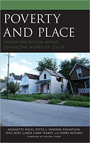 """Poverty and Place: Cancer Prevention among Low-Income Women of Color,"" published January 2019 by Lexington Press."