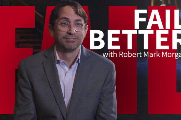 Fail Better: Robert Mark Morgan
