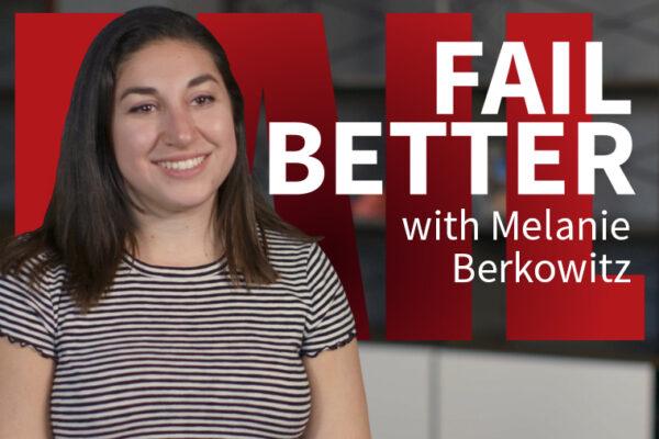 Fail Better with Melanie Berkowitz