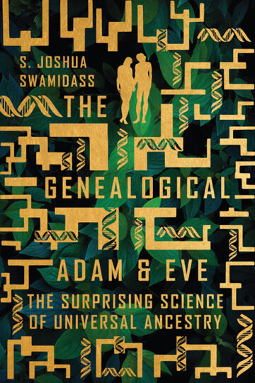 The Genealogical Adam & Eve: The Surprising Science of Universal Ancestry