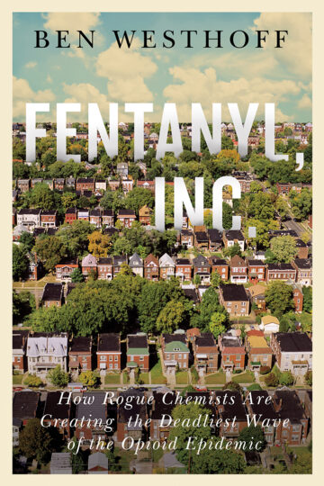 Book cover for Fentanyl, Inc. looming dangerously over nice neighborhood
