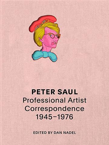Peter Saul: Professional Artist Correspondence, 1945–1976
