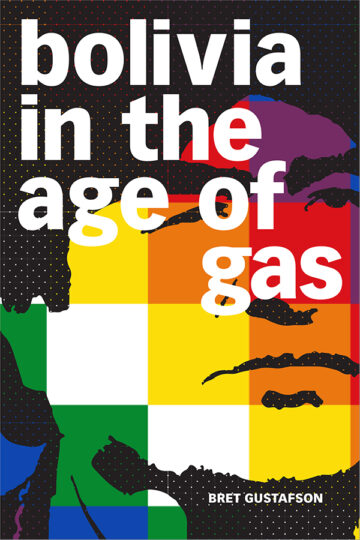 Bolivia in the Age of Gas