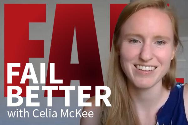 Fail Better with Celia McKee