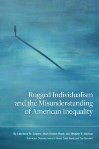 Rugged Individualism and the Misunderstanding of American Inequality