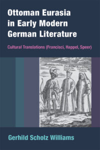 Ottoman Eurasia in Early Modern German Literature